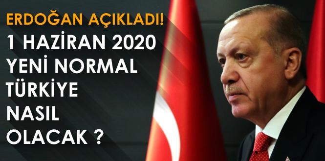 Erdoğan, Yeni Normalleşen Türkiye için Koronavirüs Tedbirlerini Açıkladı!