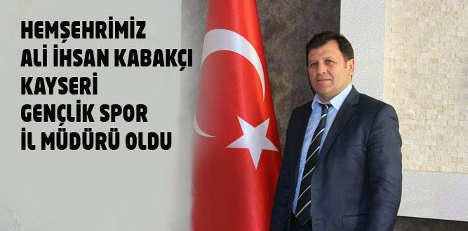 Ali İhsan Kabakçı, Kayseri Gençlik Spor il Müdürü Oldu