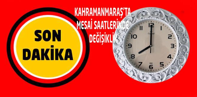 Valilik Kahramanmaraş'ta mesai saatlerini düzenledi
