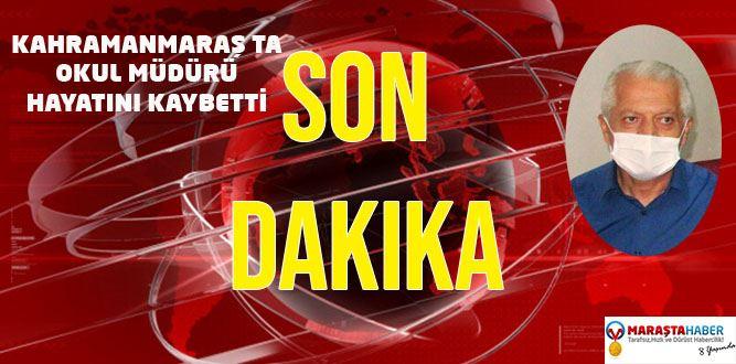 Kahramanmaraş'ta Okul Müdürü Hayatını Kaybetti
