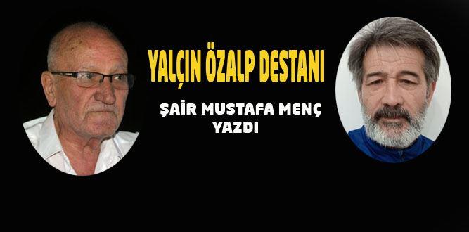 """""""YALÇIN ÖZALP"""" DESTANI"""