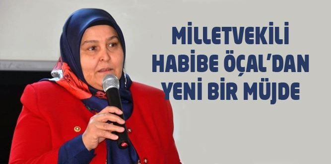 Milletvekili Habibe Öçal'dan Bir Müjdeli Haber Daha