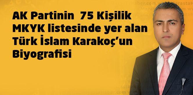 AK Parti MKYK üyesi Türk İslam Karakoç Kimdir?