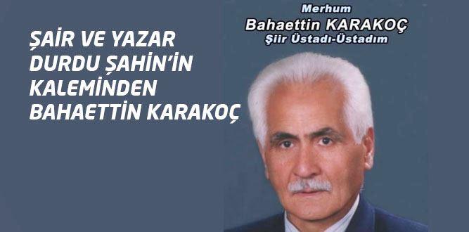 Karakter Örneği Üstadım: Merhum Bahaettin Karakoç