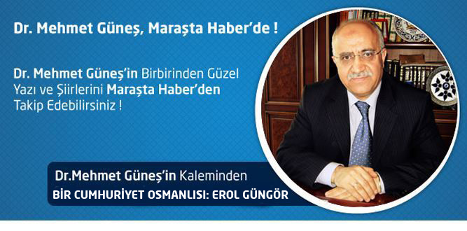 BİR CUMHURİYET OSMANLISI: EROL GÜNGÖR