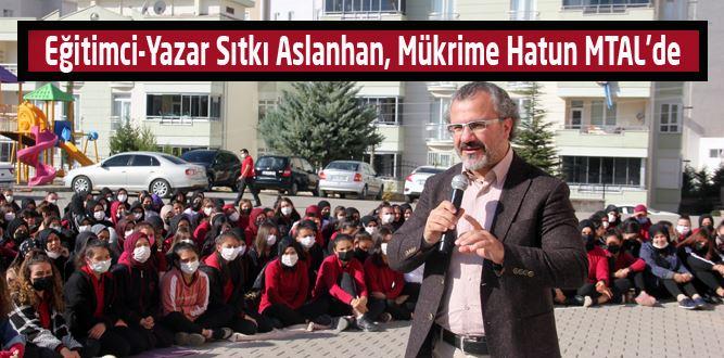 Eğitimci-Yazar Aslanhan, Mükrime Hatun MTAL'de 'Başarıya Gülümse' dedi