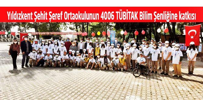Yıldızkent Şehit Şeref Ortaokulu 4006 TÜBİTAK Bilim Şenliğine katkı verdi.