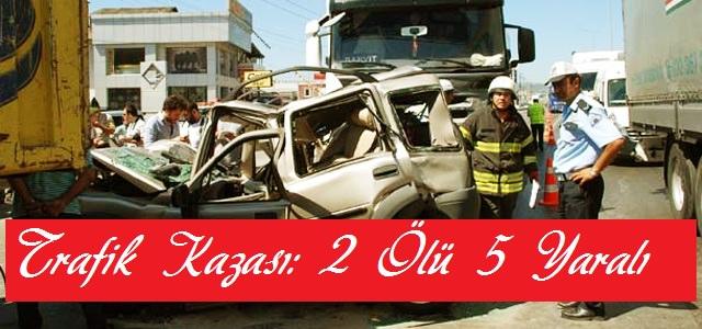 Kahramanmaraş'ta 2 Otomobil Çarpıştı: 2 Ölü, 5 Yaralı