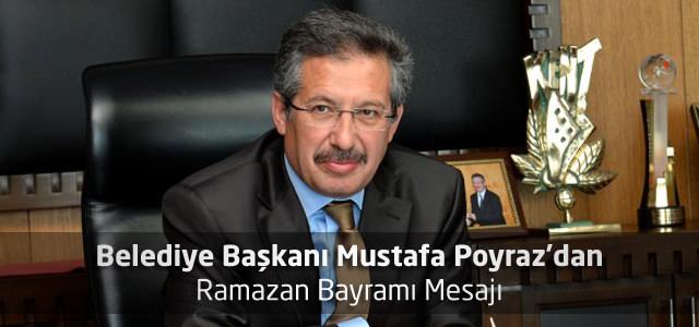 Belediye Başkanı Mustafa Poyraz'dan Ramazan Bayramı Mesajı