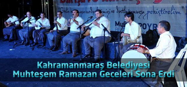 Kahramanmaraş Belediyesi Muhteşem Ramazan Geceleri Sona Erdi