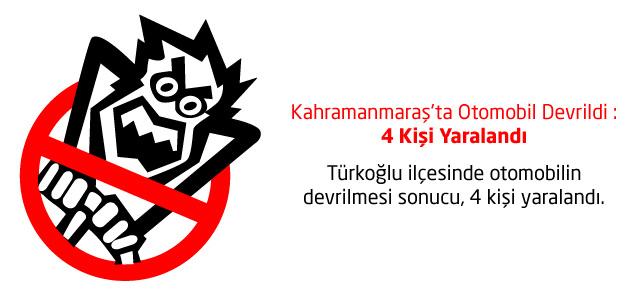 Kahramanmaraş'ta Otomobil Devrildi: 4 Yaralı