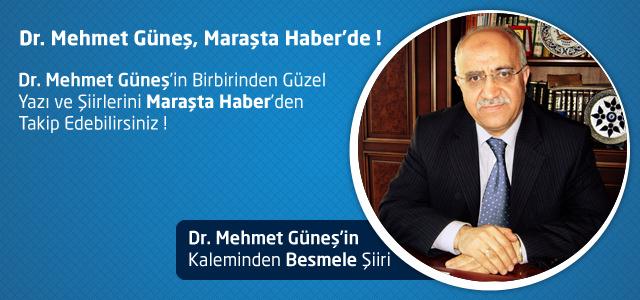 Dr. Mehmet Güneş, Maraşta Haber Yazar Kadrosunda !