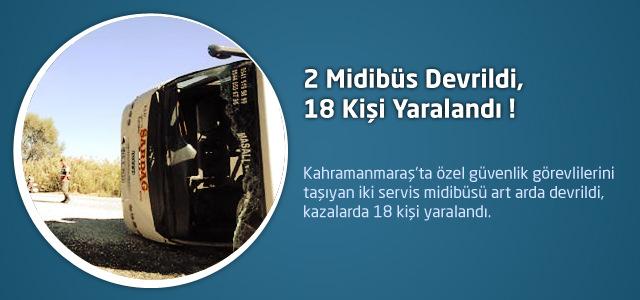 2 Midibüs Devrildi, 18 Kişi Yaralandı