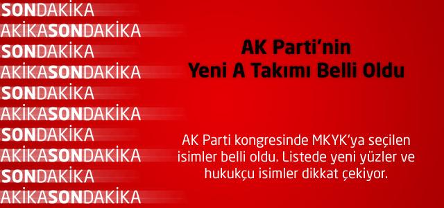 AK Parti'nin Yeni A Takımı Belli Oldu