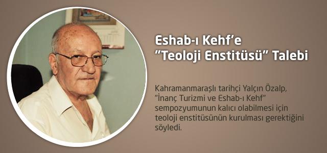 """Eshab-ı Kehf'e """"Teoloji Enstitüsü"""" Talebi"""