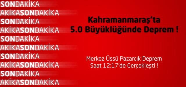 Kahramanmaraş'ta 5.0 Büyüklüğünde Deprem !