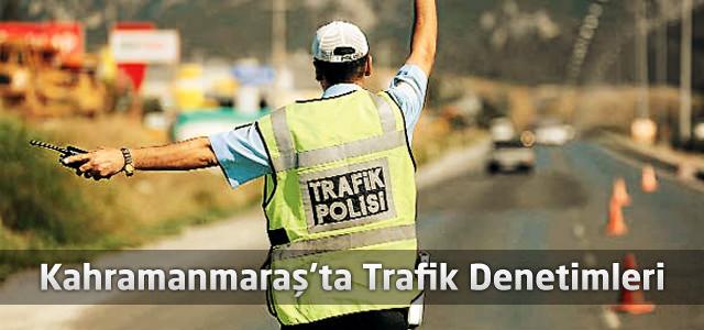 Kahramanmaraş'ta Trafik Denetimleri