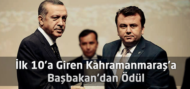 İlk 10'a Giren Kahramanmaraş'a Başbakan'dan Ödül