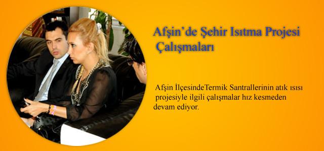 Afşin'de Şehir Isıtma Projesi Çalışmaları