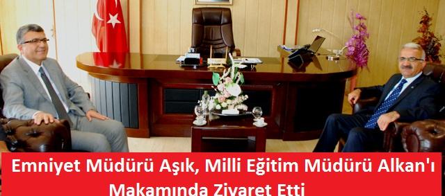 Kahramanmaraş Emniyet müdürü Âşık'tan iadeyi ziyaret
