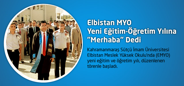 """Elbistan MYO Yeni Eğitim-Öğretim Yılına """"Merhaba"""" Dedi"""