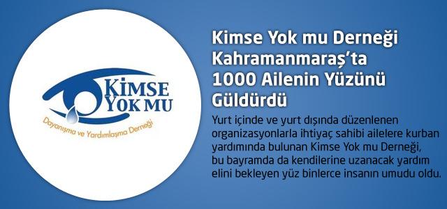 Kimse Yok mu Derneği Kahramanmaraş'ta 1000 Ailenin Yüzünü Güldürdü