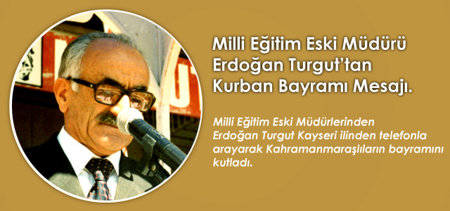 Milli Eğitim Eski Müdürü Erdoğan Turgut'ta ilimizi unutamadı