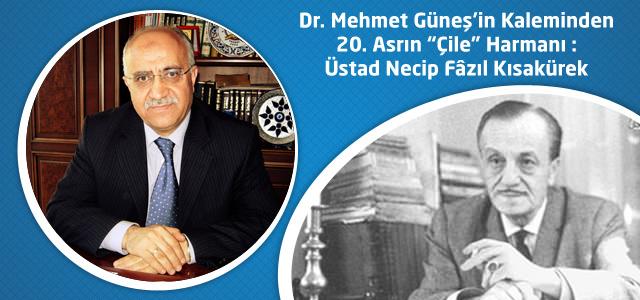 """20. Asrın """"Çile"""" Harmanı : Üstad Necip Fâzıl Kısakürek –  Dr. Mehmet Güneş"""