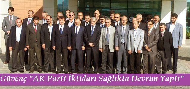 """Güvenç,""""AK Parti İktidarı Sağlıkta Devrim Yaptı."""""""