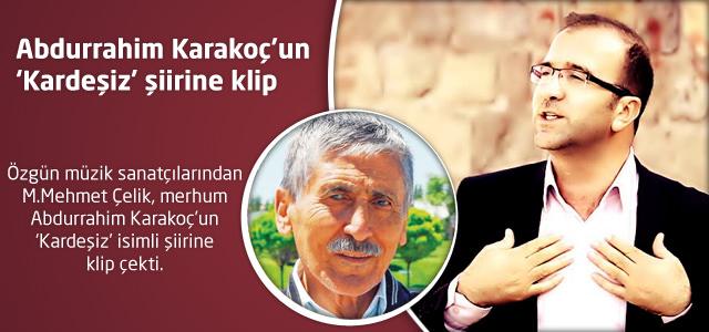 Abdurrahim Karakoç'un 'Kardeşiz' şiirine klip