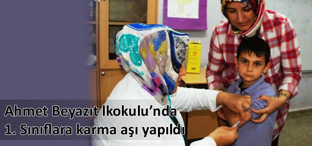 Ahmet Beyazıt İlkokulu'nda 1. Sınıflara karma aşı yapıldı