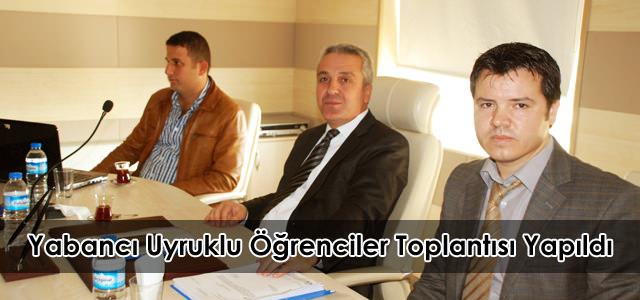 """""""Yabancı Uyruklu Öğrenciler"""" Komisyonu Toplandı"""