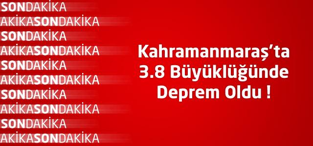 Kahramanmaraş'ta 3.8 Büyüklüğünde Deprem Oldu