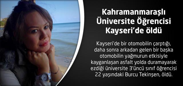 Kahramanmaraşlı Üniversite Öğrencisi Kayseri'de öldü