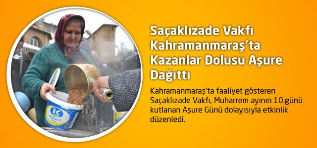 Saçaklızade Vakfı Kahramanmaraş'ta Kazanlar Dolusu Aşure Dağıttı