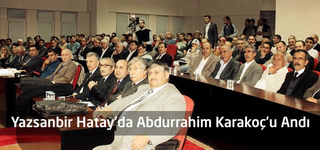 Yazsanbir Hatay'da Abdurrahim Karakoç'u Andı