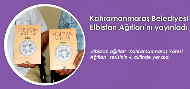 Kahramanmaraş Belediyesi 'Elbistan Ağıtları'nı yayınladı