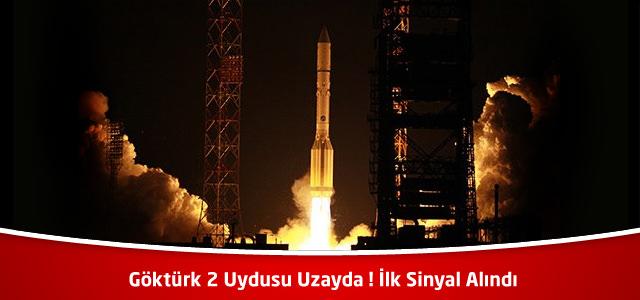 Göktürk 2 Uydusu Uzayda ! İlk Sinyal Alındı