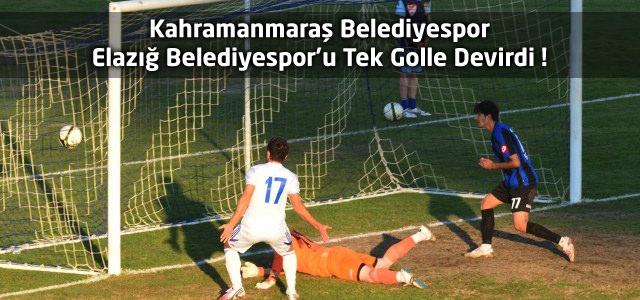 Kahramanmaraş Belediyespor Elazığ Belediyespor'u Tek Golle Devirdi !