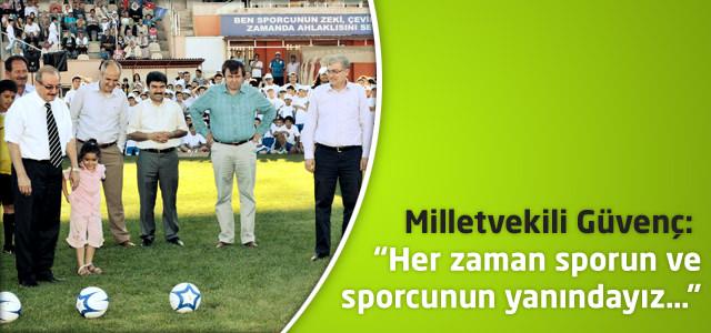"""Milletvekili Güvenç: """"Her zaman sporun ve sporcunun yanındayız…"""""""