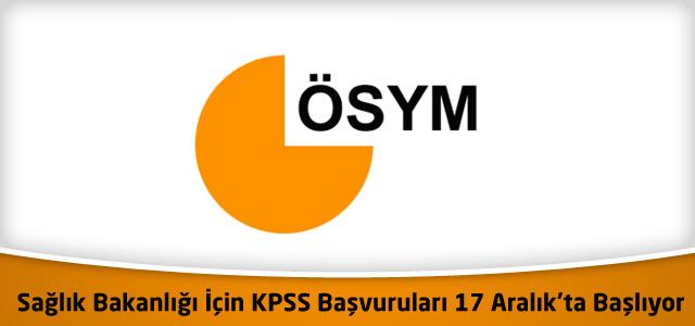 Sağlık Bakanlığı İçin KPSS Başvuruları 17 Aralık'ta Başlıyor