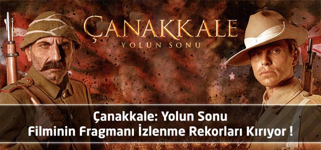 Çanakkale: Yolun Sonu Filminin Fragmanı İzlenme Rekorları Kırıyor !