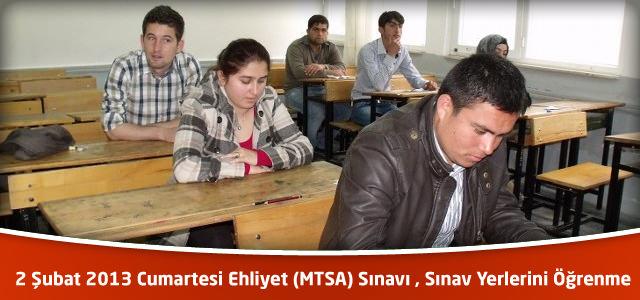 2 Şubat 2013 Cumartesi Ehliyet (MTSA) Sınavı , Sınav Yerlerini Öğrenme