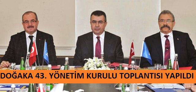 DOĞAKA 43. Yönetim Kurulu Toplantısı Osmaniye'de Yapıldı