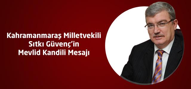 Ak Parti Kahramanmaraş Milletvekili Sıtkı Güvenç'in Mevlid Kandili Mesajı