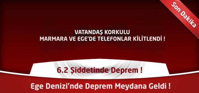 Ege'de 6.2 Büyüklüğünde Deprem Meydana Geldi ! İstanbul'da Korkulu Bekleyiş