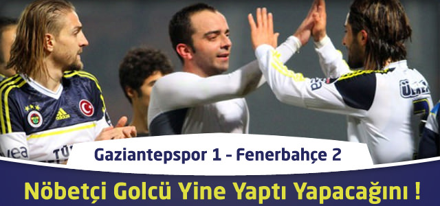 Gaziantepspor 1 – Fenerbahçe 2 | Spor Toto Süper Lig 19. Hafta