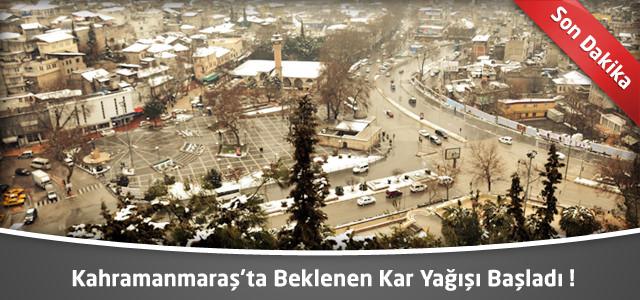 Kahramanmaraş'ta Beklenen Kar Yağışı Başladı