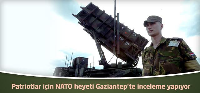 Patriotlar için NATO heyeti Gaziantep'te inceleme yapıyor