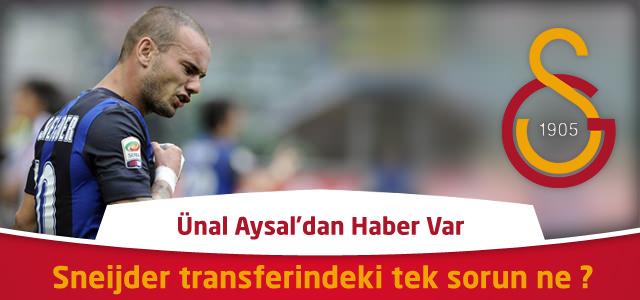Sneijder transferi yüzde 95 bitti ! Galatasaray'da Sneijder transferindeki tek sorun ne ?